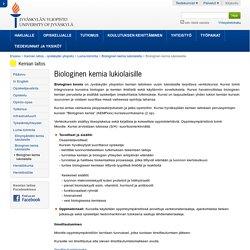 Biologinen kemia lukiolaisille — Kemian laitos - Jyväskylän yliopisto