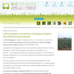 Lutte biologique et production biologique intégrée, des définitions plus précises - Actualités - Bio-Studies