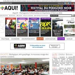 AQUI_FR 01/09/15 Biologique, anti-gaspillage : le nouveau visage des cantines scolaires