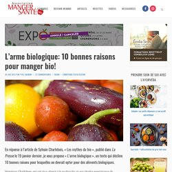 L'arme biologique : 10 bonnes raisons pour manger bio !