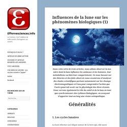 Influences de la lune sur les phénomènes biologiques (1) – Effervesciences.info