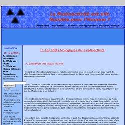 Les effets biologiques de la radioactivité