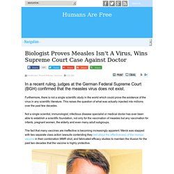 Biologist Proves Measles Isn't A Virus, Wins Supreme Court Case Against Doctor