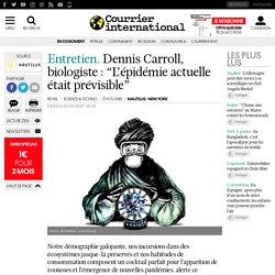 """Dennis Carroll, biologiste: """"L'épidémie actuelle était prévisible"""""""