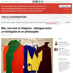 Moi, non-moi et religions : dialogue entre un biologiste et un philosophe
