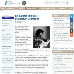 Biomarkers ID Risk of Postpartum Depression
