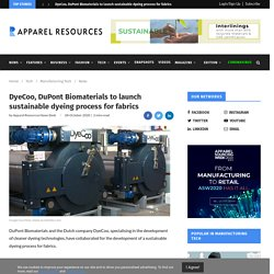 DyeCoo, DuPont Biomaterials to launch sustainable dyeing process for fabrics