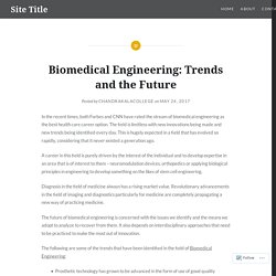 Biomedical Engineering: Trends and the Future – Site Title