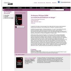 La recherche biomédicale en danger - Philippe EVEN
