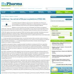 » bioMérieux : feu vert de la FDA pour sa plateforme VITEK® MS MyPharma Editions