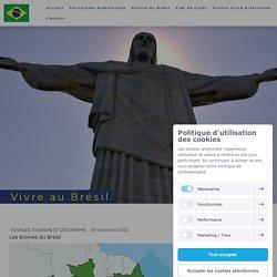 Les biomes du Brésil - Vivre au Brésil - Le blog pour découvrir le Brésil