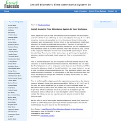 Install Biometric Time Attendance System In Your Workplace - Exact Release 11:17 pm