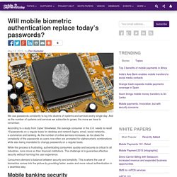 Will mobile biometric authentication replace today's passwords?