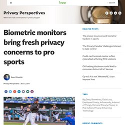 Biometric monitors bring fresh privacy concerns to pro sports