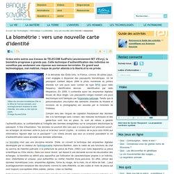 La biométrie : vers une nouvelle carte d'identité