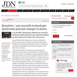 Biométrie : une nouvelle technologie Qualcomm pourrait changer la donne