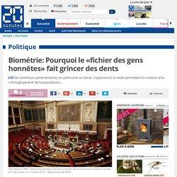 Biométrie: Pourquoi le «fichier des gens honnêtes» fait grincer des dents
