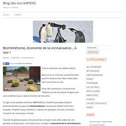 Biomimétisme, économie de la connaissance... à voir ! - Blog des eco-SAPIENS