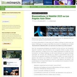 Biomimétisme & Mobilité 2025 au Los Angeles Auto Show