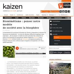 Biomimétisme : penser notre modèle de société avec la biosphère