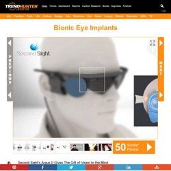 Bionic Eye Implants : bionic eye