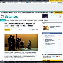 """Un """"homme bionique"""" exposé au Musée des sciences de Londres"""