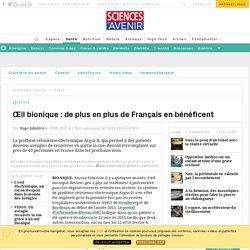 L'œil bionique de plus en plus utilisé en France - Sciencesetavenir.fr