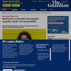 BioNTech co-founder says gender equality made vaccine possible