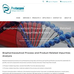 Biopharmaceutical Process and Product Related Impurities Analysis