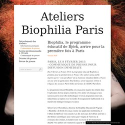 Biophilia, le programme éducatif de Björk, arrive pour la première fois à Paris