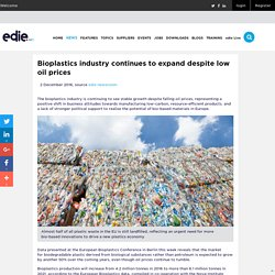 Bioplastics industry continues to expand despite low oil prices