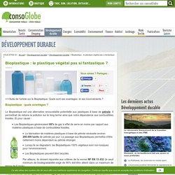 Bioplastique : le plastique végétal pas si fantastique ?