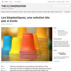 Les bioplastiques, unesolution bio pas siécolo