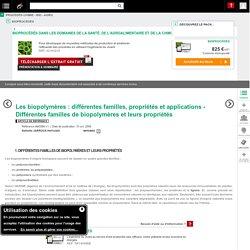 Les biopolymères: différentes familles, propriétés etapplications - Différentes familles debiopolymères etleurs propriétés