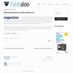 BioPrinting: Organovo Strikes Agreements - Fabbaloo Blog - Fabbaloo
