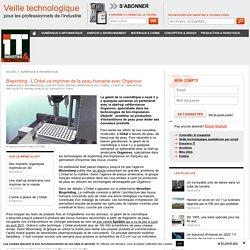 bioprinting-l-oreal-va-imprimer-de-la-peau-humaine-avec-organovo.38209?utm_content=bufferca138&utm_medium=social&utm_source=twitter