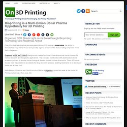 Bioprinting is a Multi-Billion Dollar Pharma Opportunity for 3D Printing
