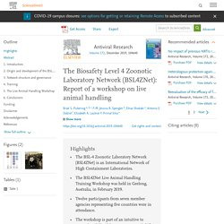 Antiviral Research Volume 172, December 2019, The Biosafety Level 4 Zoonotic Laboratory Network (BSL4ZNet): Report of a workshop on live animal handling