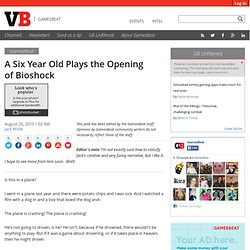 A Six Year Old Plays the Opening of Bioshock