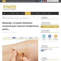 Biostamp : un patch miniature connecté pour mesurer température, pouls…