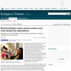 Biotecnologia é para quem sonha com vida dentro do laboratório - Guia do candidato