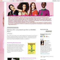 Cheveux afro : ces produits qui font un ENORME buzz !