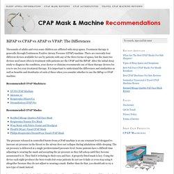 BiPAP vs CPAP vs APAP vs VPAP: The Differences