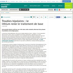 Troubles bipolaires : le lithium reste le traitement de base
