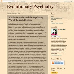 Evolutionary Psychiatry: Bipolar Disorder and the Psychiatry War of the 20th Century