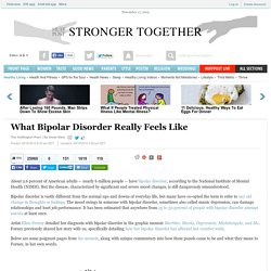 What Bipolar Disorder Really Feels Like