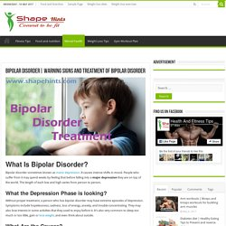 Warning Signs and treatment of Bipolar Disorder