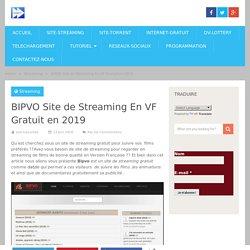 BIPVO Site de Streaming En VF Gratuit en 2019