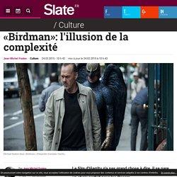 «Birdman»: l'illusion de la complexité