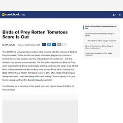 Birds of Prey Rotten Tomatoes Score Is Out